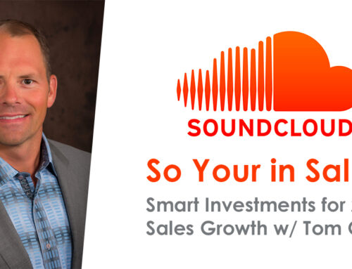 So Your in Sales? Smart Investments for 2020 Sales Growth w/ Tom Goos